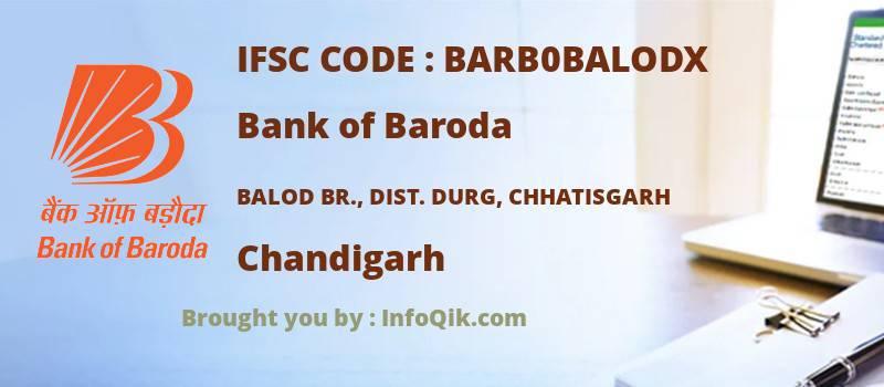Bank of Baroda Balod Br., Dist. Durg, Chhatisgarh, Chandigarh - IFSC Code