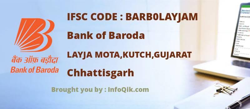 Bank of Baroda Layja Mota,kutch,gujarat, Chhattisgarh - IFSC Code