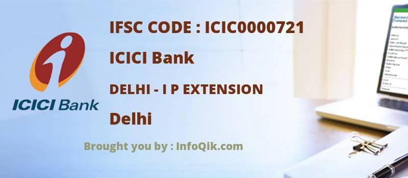 ICICI Bank Delhi - I P Extension, Delhi - IFSC Code