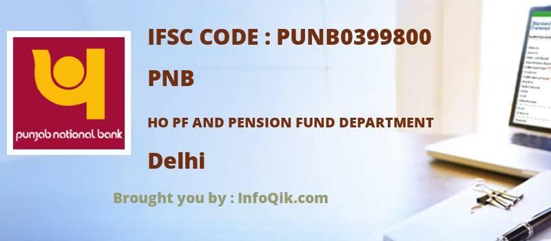 PNB Ho Pf And Pension Fund Department, Delhi - IFSC Code