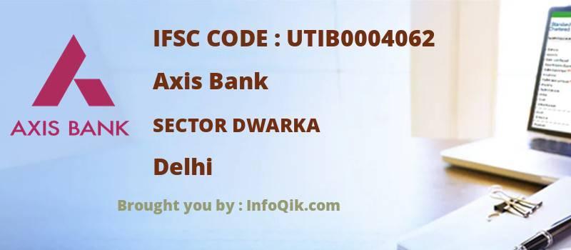 Axis Bank Sector Dwarka, Delhi - IFSC Code