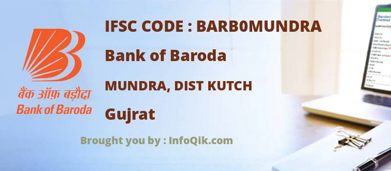 Bank of Baroda Mundra, Dist Kutch, Gujrat - IFSC Code