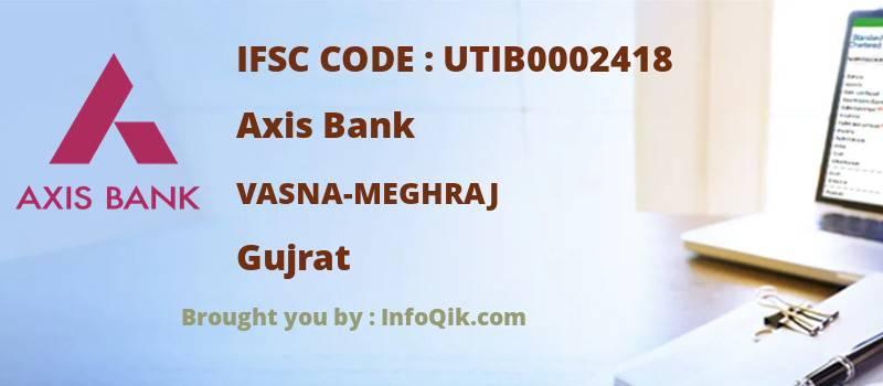 Axis Bank Vasna-meghraj, Gujrat - IFSC Code