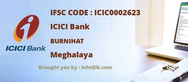 ICICI Bank Burnihat, Meghalaya - IFSC Code
