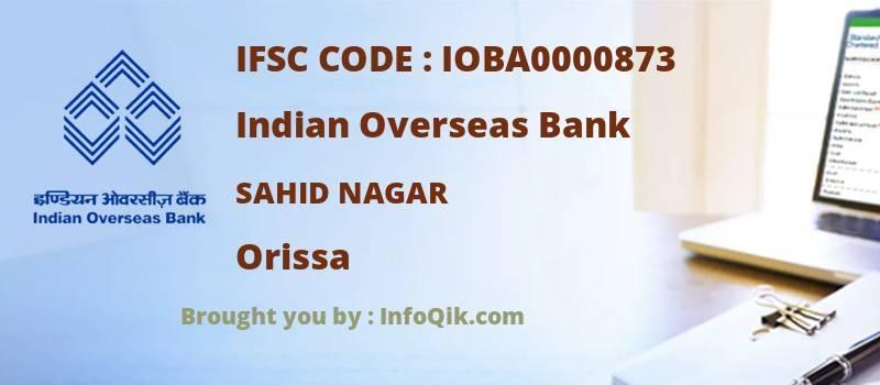 Indian Overseas Bank Sahid Nagar, Orissa - IFSC Code