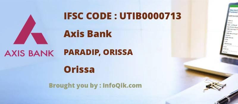 Axis Bank Paradip, Orissa, Orissa - IFSC Code