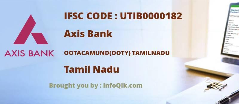 Axis Bank Ootacamund(ooty) Tamilnadu, Tamil Nadu - IFSC Code